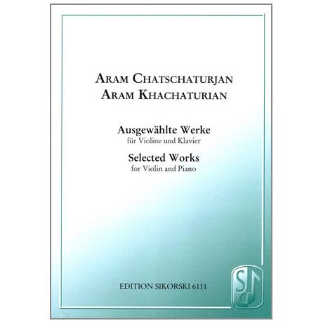 Chatschaturjan, A.: Ausgewählte Werke
