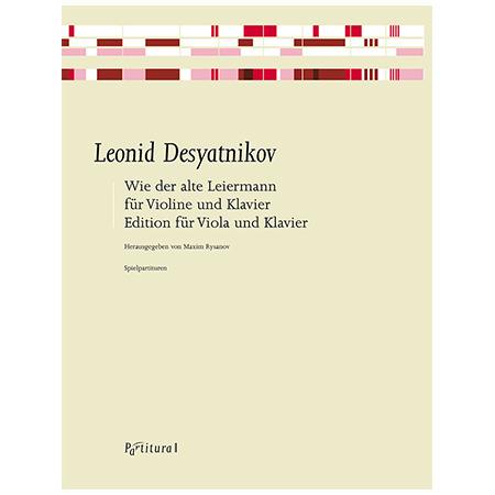 Desyatnikov, L.: Wie der alte Leiermann. . .