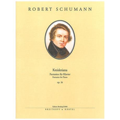 Schumann, R.: Kreisleriana Op. 16