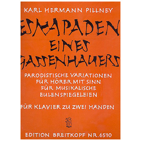 Pillney, K.H.: Eskapaden eines Gassenhauers