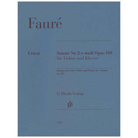 Fauré, G.: Violinsonate Nr. 2 e-Moll Op. 108
