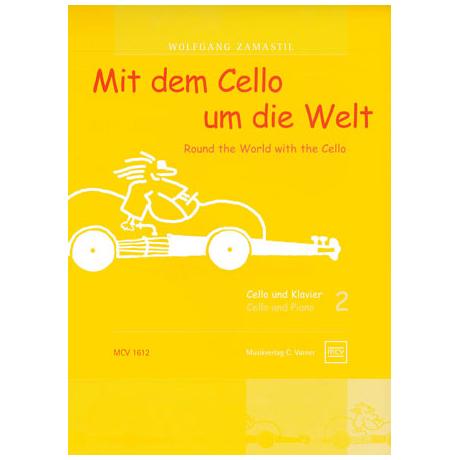Zamastil, W.: Mit dem Cello um die Welt, Band 2