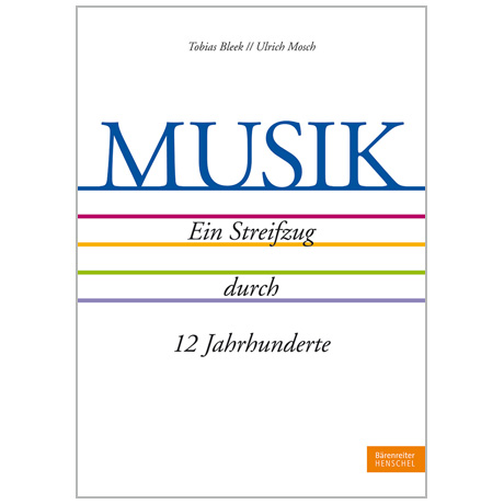 Bleek, T./Mosch, U.: Musik – Ein Streifzug durch 12 Jahrhunderte