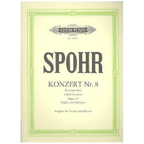 Spohr, L.: Violinkonzert Nr. 8 Op. 47 a-Moll
