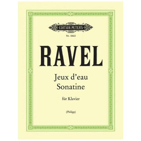 Ravel, M.: Jeux d´eau, Sonatine