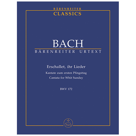 Bach, J. S.: Kantate BWV 172 »Erschallet, ihr Lieder« – Kantate zum 1. Pfingsttag