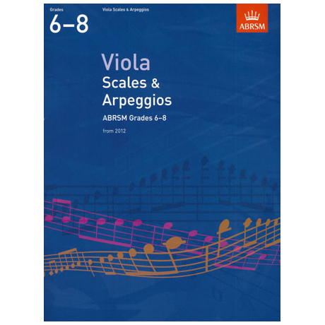 ABRSM: Viola Scales And Arpeggios - Grade 6-8 (From 2012)