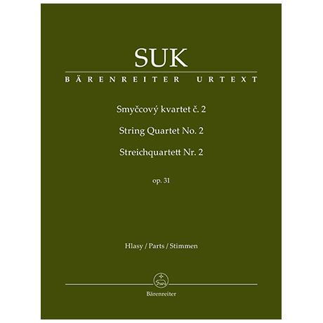 Suk, J.: Streichquartett Nr. 2 Op. 31 Des-Dur
