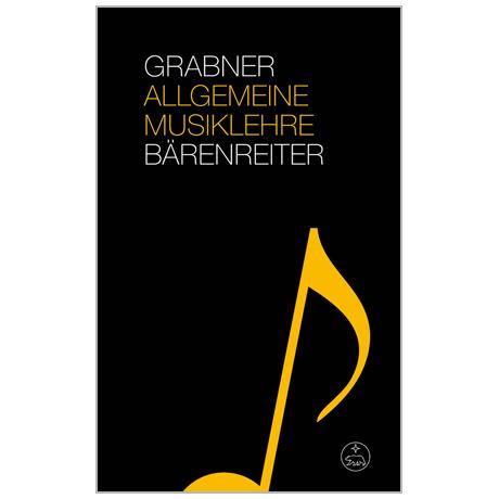 Grabner, H.: Allgemeine Musiklehre