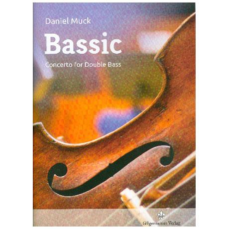 Muck, D.: Bassic – Konzert für Kontrabass