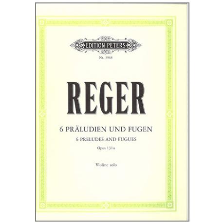 Reger, M.: 6 Präludien und Fugen op. 131a