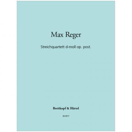 Reger, M.: Streichquartett (-quintett) Op. posth. d-Moll (1889)
