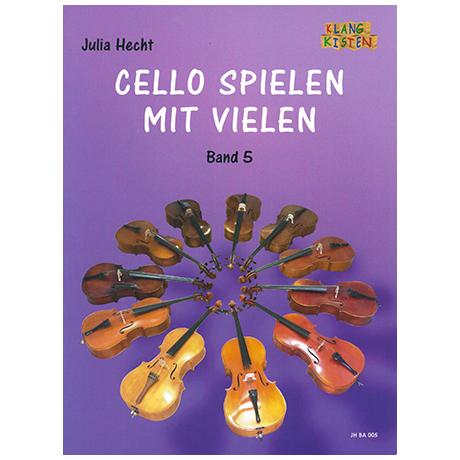 Hecht, J.: Cello spielen mit Vielen Band 5