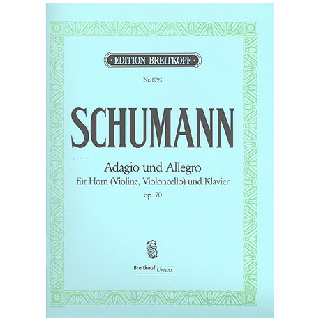 Schumann, R.: Adagio und Allegro As-Dur Op.70