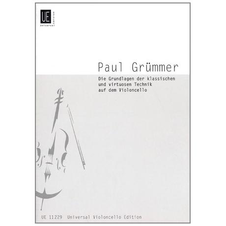 Grümmer, P.: Die Grundlage der klassischen und virtuosen Technik auf dem Violoncello