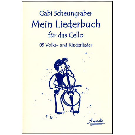 Scheungraber, E.: Mein Liederbuch für das Cello