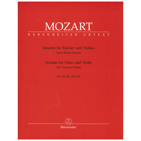 Mozart, W. A.: Späte Wiener Violinsonaten KV 454 / KV 481 / KV 526 & 547