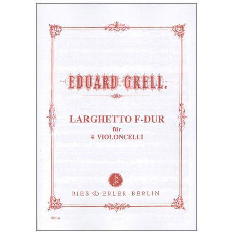 Grell, E.: Larghetto F-Dur