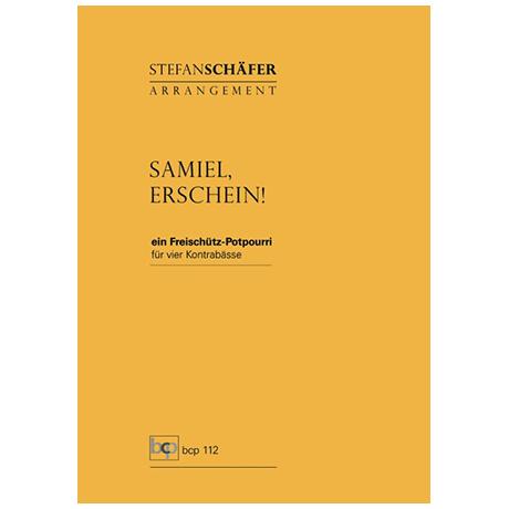 Schäfer, S.: Samiel, erschein! – ein Freischütz-Potpourri