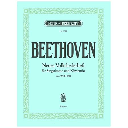 Beethoven, L. v.: Neues Volksliederheft aus »Lieder verschiedener Völker« Wo0 158