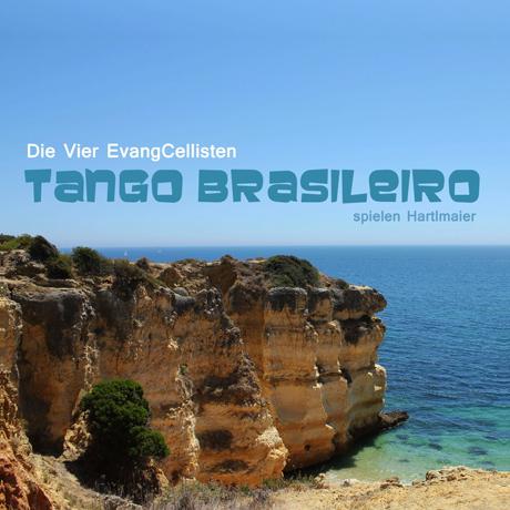 Die Vier EvangCellisten: Tango Brasileiro