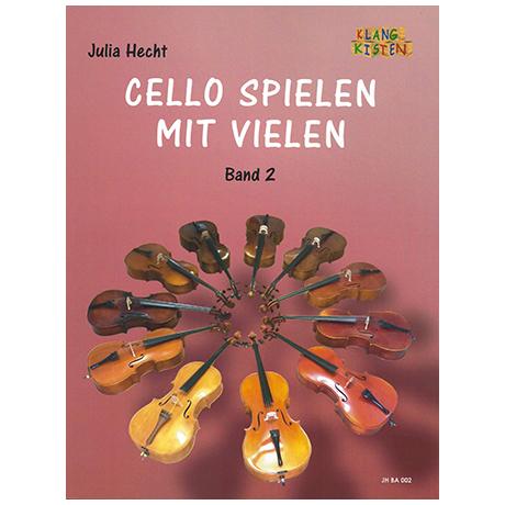 Hecht, J.: Cello spielen mit Vielen Band 2