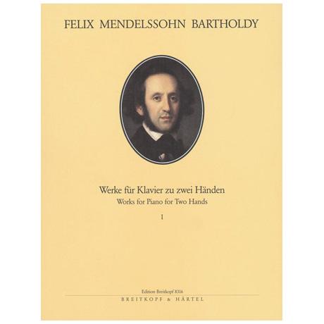 Mendelssohn, B. F.: Sämtliche Werke für Klavier Band I