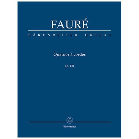 Fauré, G.: Streichquartett Op. 121