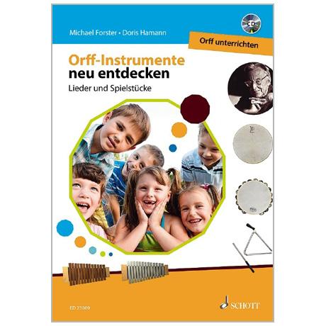 Forster, M./Hamann, D.: Orff-Instrumente neu entdecken (+CD)