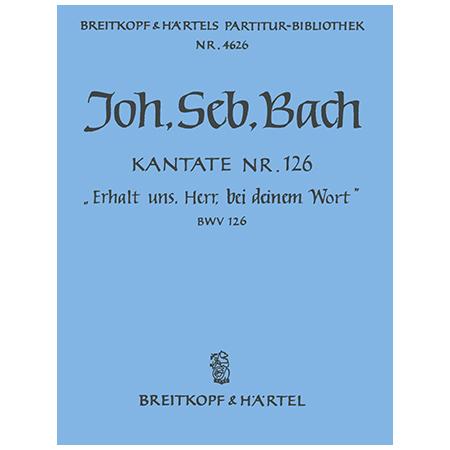 Bach, J. S.: Kantate BWV 126 Erhalt uns, Herr, bei deinem Wort
