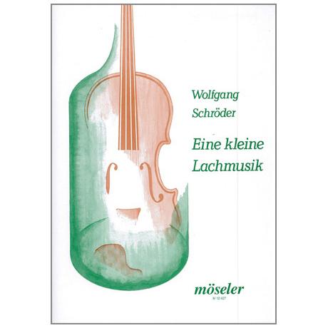 Schröder, W.: Eine kleine Lachmusik (Im Neudruck)