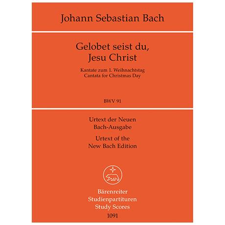 Bach, J. S.: Gelobet seist du, Jesu Christ BWV 91 – Kantate zum 1. Weihnachtstag