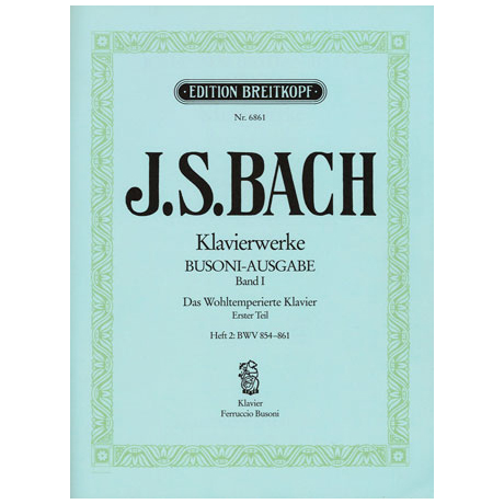 Bach, J. S.: Das Wohltemperierte Klavier 1. Teil Heft II BWV 854-861