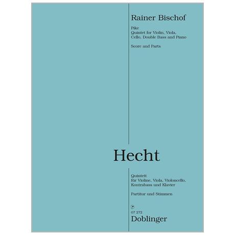 Bischof, R.: Klavierquintett »Hecht« (2013/14)