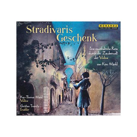 Stradivaris Geschenk - Eine musikalische Reise...