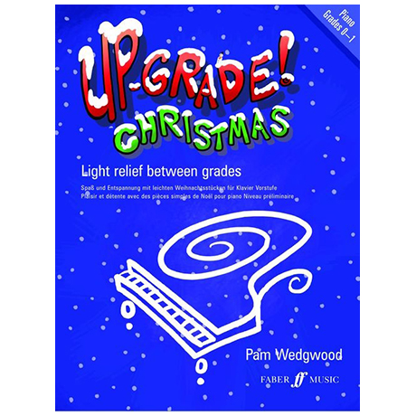 Wedgwood, P.: Up-Grade Christmas! Piano Grades 0-1