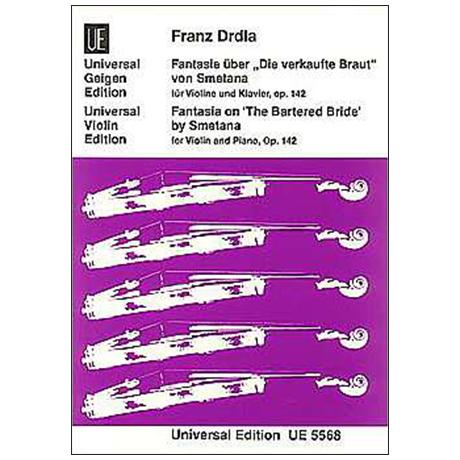 Drdla, F.: Fantasie über »Die verkaufte Braut« von F. Smetana Op. 142