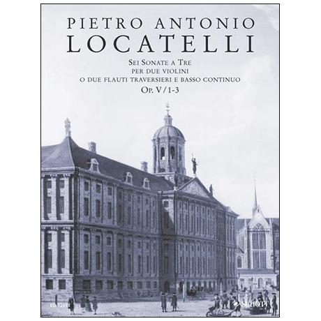 Locatelli, P. A.: 6 Triosonaten Op. 5 Band 1 (Nr. 1-3)