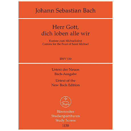 Bach, J. S.: Kantate BWV 130 »Herr Gott, dich loben alle wir« – Kantate zum Michaelisfest