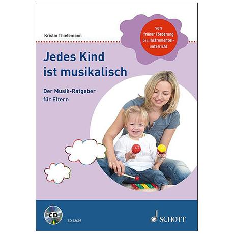 Thielemann, K.: Jedes Kind ist musikalisch (+CD)