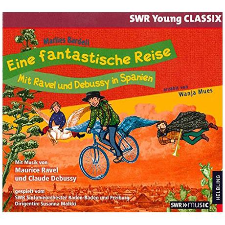 Eine fantastische Reise – Mit Ravel und Debussy in Spanien – Hörbuch-CD