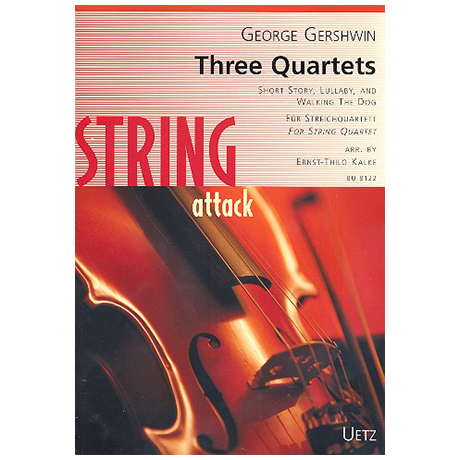 Gershwin, G.: Three Quartets