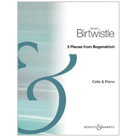 Birtwistle, H.: 3 Pieces from »Bogenstrich«