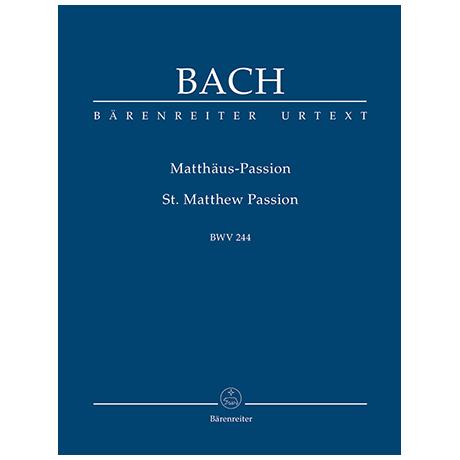Bach, J. S.: Matthäus-Passion BWV 244