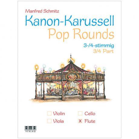 Schmitz, M.: Kanon-Karussell – Pop Rounds 3-4-stimmig (Flöte)