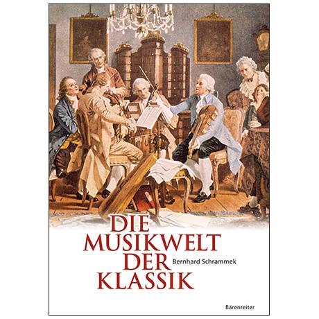 Schrammek, B.: Die Musikwelt der Klassik