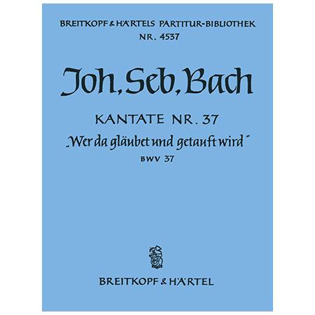Bach, J. S.: Kantate BWV 37 Wer da gläubet und getauft wird