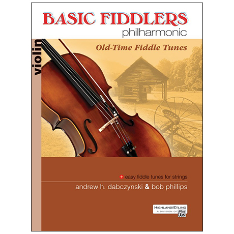 Dabczynski, A. H./Phillips, B.: Basic Fiddlers Philharmonic – Old-Time Fiddle Tunes Violin