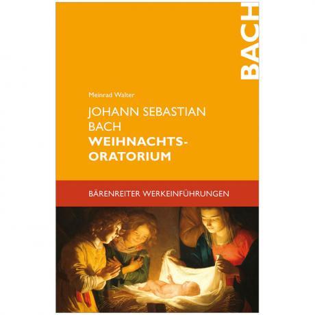 Walter, M.: Johann Sebastian Bach – Weihnachtsoratorium