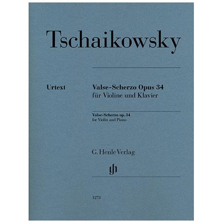 Tschaikowski, P. I.: Valse-Scherzo Op. 34